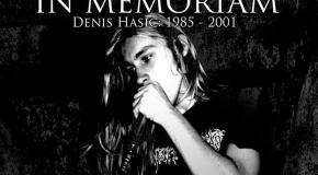 IN MEMORIAM – Denis Hasić: 1985-2001.