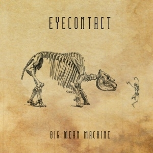 EYECONTACT...Big Mean Machine...CDCover