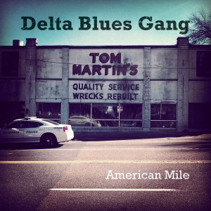 DELTA BLUES GANG - American Mile, Spona Dig. 2014