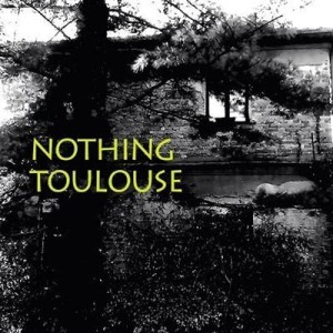 Nothing Toulouse - CD