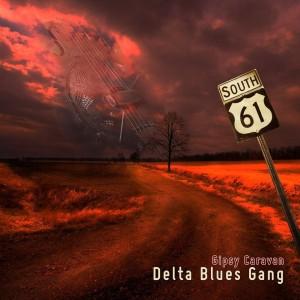 Delta Blues Gang - Gypsy Caravan (omot)