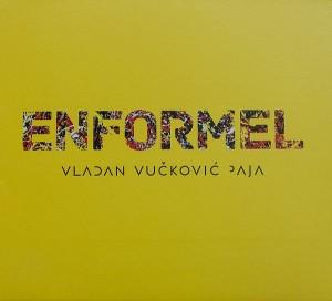 Vladan Vučković Paja - Enformel 600