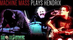 MACHINE MASS – Plays Hendrix