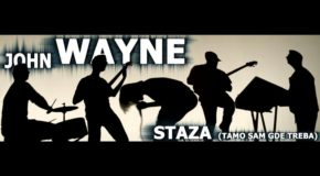 John Wayne – Staza (novi single)
