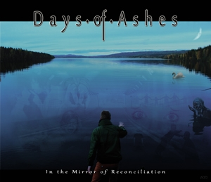 DAYS OF ASHES..In The  Mirror Of Reconciliation..CDCover