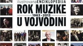 BOGOMIR MIJATOVIĆ – Ilustrovana enciklopedija rok muzike u Vojvodini 1963 – 2013