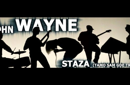 John Wayne – Staza (novi single)