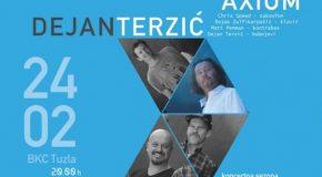 DEJAN TERZIĆ AXIOM – Nastup u BKC Tuzla, 24-02-2020